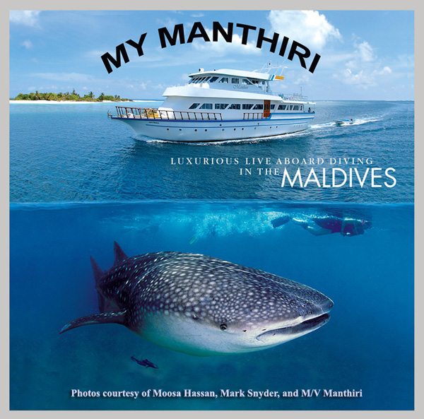 M/V Manthiri Live-Aboard in the Maldives - Photo compilation courtesy of M/V Manthiri